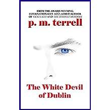 The White Devil of Dublin (Ryan O'Clery Suspense Book 2)