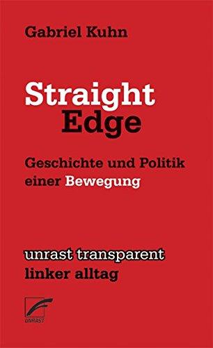 Straight Edge: Geschichte und Politik einer Bewegung (transparent - linker alltag)