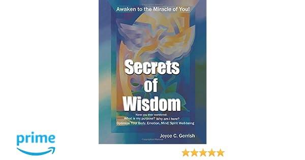 Secrets of Wisdom: Awaken To The Miracle Of You: Joyce