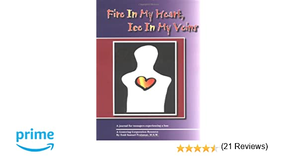 Fire in My Heart, Ice in My Veins: A Journal for Teenagers ...