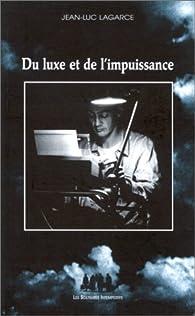 Du luxe et de l'impuissance et autres textes par Jean-Luc Lagarce