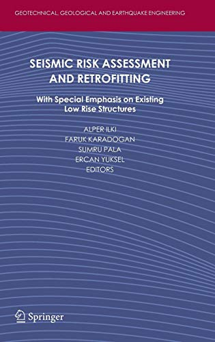 Seismic Risk Assessment and Retrofitting: With Special Emphasis on Existing Low Rise Structures (Geotechnical, Geological and Earthquake Engineering) (Vibration Air Concrete)