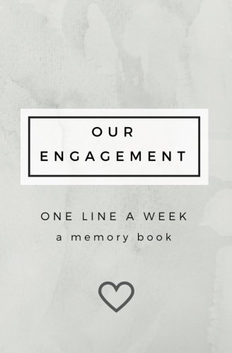 Book Engagement (Our Engagement-One Line A Week: A Memory Book: SOFTBACK Engagement Keepsake Book, Engagement Gift Book (Engagement Gifts for Couples, Unique Engagement Gifts, Engagement Planning Book))