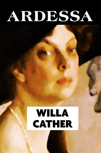 Ardessa by Willa Cather: Super Large Print Edition Specially Designed for Low Vision Readers