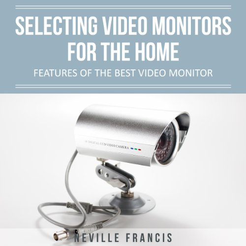 Selecting Video Monitors For The Home Features Of The Best Video Monitor
