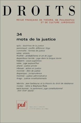 Droits, numéro 34 : Mots de la justice Broché – 18 février 2002 Collectif 2130523153 Droit - Philosophie Philosophie du droit