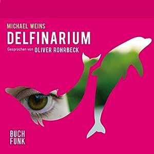 Delfinarium Hörbuch