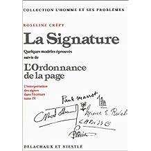 Interprétation des lettres dans l'écriture, t. 04 : signature