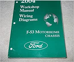 2004 Ford F-53 F53 Motorhome Chis Service Repair Shop ... F Motorhome Wiring Diagram on