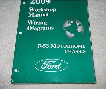 2004 Ford F-53 F53 Motorhome Chassis Service Repair Shop Manual W Wiring Diagram (Chassis F53)