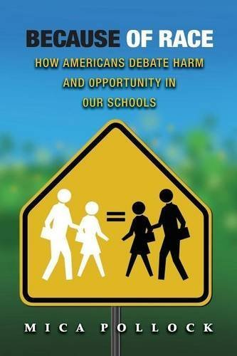 Because of Race: How Americans Debate Harm and Opportunity in Our Schools by Mica Pollock (2010-11-14)