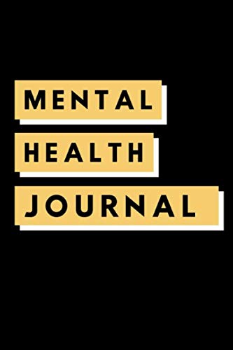 Mental Health Journal: 6 weeks Prompted Fill In Depression Journal: Mental Health Mindfulness | Self Care | Struggle Tracker | Mood | Bipolar | ... | Cognitive Behavior Thought Notebook (Positive Diary)