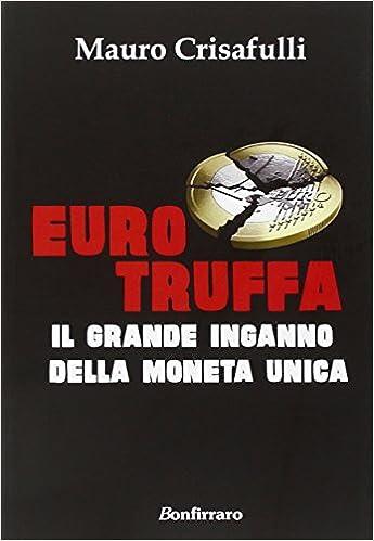 Livres epub gratuits à télécharger Eurotruffa. Il grande inganno della moneta unica en français PDF ePub