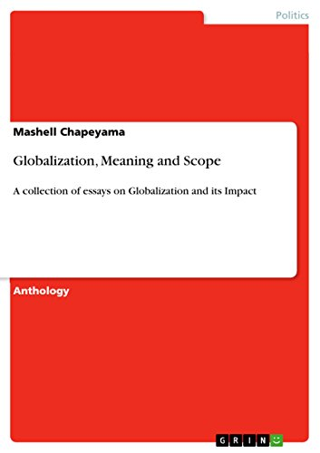 globalization meaning and scope a collection of essays on  globalization meaning and scope a collection of essays on globalization and its impact by