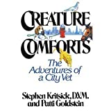 Creature Comforts: The Adventures of a City Vet by Stephen Kritsick (1983-06-03)