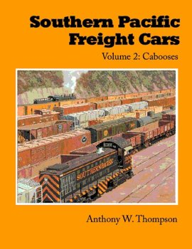 (Southern Pacific Freight Cars Volume 2: Cabooses)
