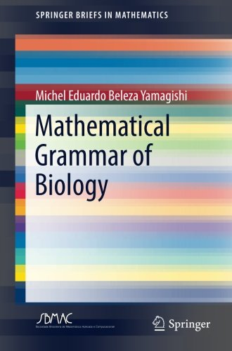 Mathematical Grammar of Biology (SpringerBriefs in Mathematics)