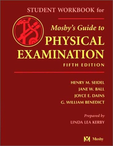 Student Workbook to Accompany Mosby's Guide to Physical Examination