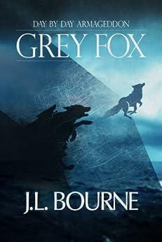 Day by Day Armageddon: Grey Fox by [Bourne, J.L.]