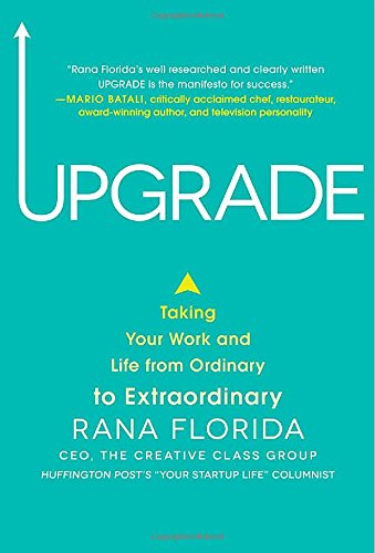 Upgrade: Taking Your Work and Life from Ordinary to Extraordinary (Business Books)