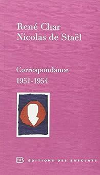 Correspondance René Char et Nicolas de Staël par René Char