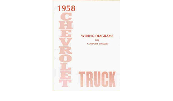 1958 CHEVROLET TRUCK & PICKUP COMPLETE 10 PAGE SET OF FACTORY ELECTRICAL  WIRING DIAGRAMS & SCHEMATICS GUIDE Covers panel, platform, suburban, light,  medium and heavy duty truck Models including ½-ton, ¾-ton, 1-ton, | Chevrolet Truck Schematics |  | Amazon