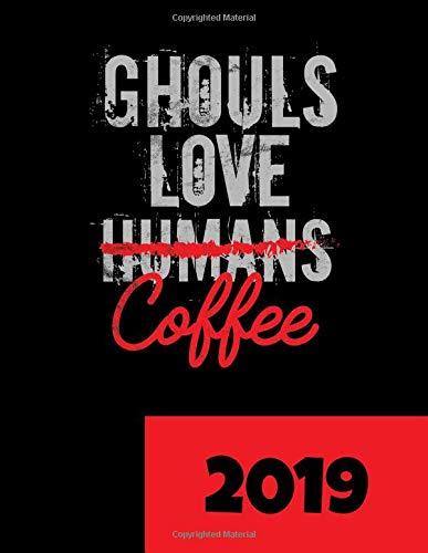 Kalender 2019 Ghouls Love (Humans) Coffee Der perfekte Geschenk-Kalender fuer alle Anime und Manga Fans  [-Design, SG] (Tapa Blanda)
