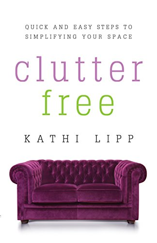 Clutter Free (Getting Started Flipping Houses With No Money)