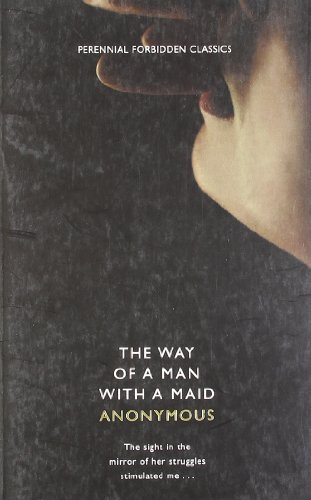 The Way of a Man with a Maid (Harper Perennial Forbidden Classics) by Anonymous (2009-01-19) (The Way Of Man With A Maid)