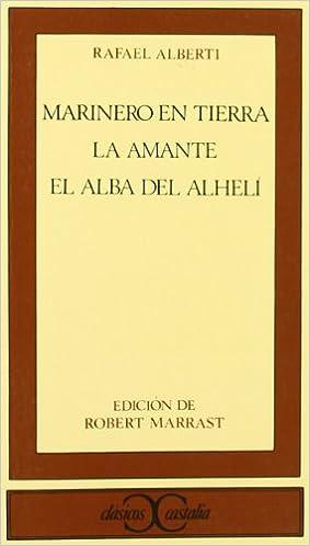 Amazon Com Marinero En Tierra La Amante El Alba De Alheli Clasicos Castalia C C Spanish Edition 9788470390425 Marrast Robert Alberti Rafael Books