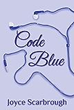 Code Blue: A Short Story