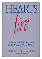 Hearts On Fire:  Romance and Achievement in the Lives of Great Women