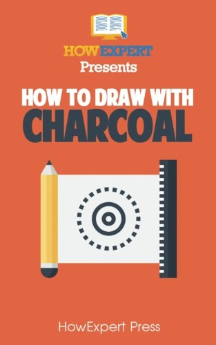 (How To Draw With Charcoal: Your Step-By-Step Guide To Drawing With Charcoal )