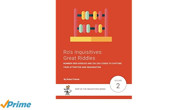 Ro's Inquisitives: Great Riddles: Number Grid Riddles and Zig Zag