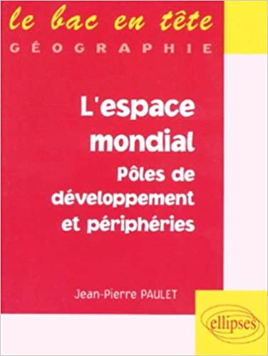 En ligne L'espace mondial, pôles de développement et périphéries epub, pdf