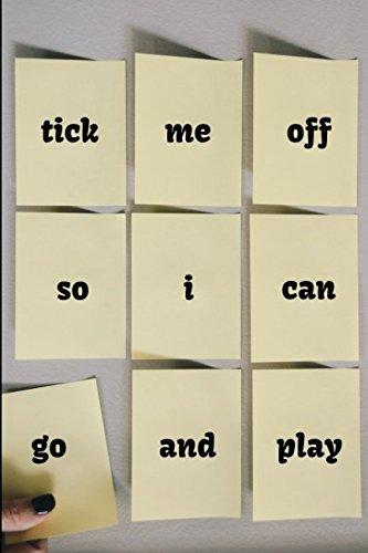 Tick Me Off So I Can Go And Play: To-Do List Pad PDF ePub ebook