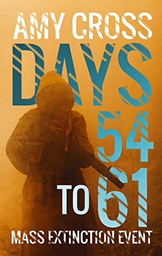 Days 54 to 61 (Mass Extinction Event Book 5) by [Cross, Amy]