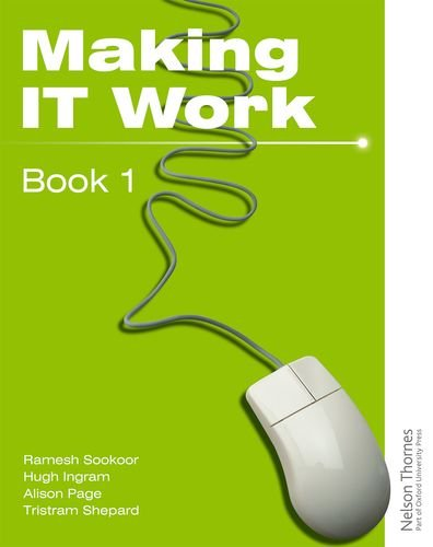 Download Making IT Work 1: INFORMATION AND COMMUNICATION TECHNOLOGY (Pt. 1) PDF