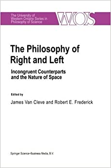 Book The Philosophy Of Right And Left: Incongruent Counterparts and the Nature of Space (The Western Ontario Series in Philosophy of Science) (Volume 46) (2012-09-28)
