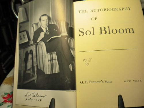 The Autobiography of Sol Bloom, the Gay and Hearty Story of an Outstanding Ameri