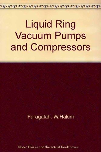 umps and Compressors: Applications and Principles of Operation (Liquid Ring Vacuum Pump)