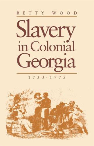 Slavery In Colonial Georgia, 1730–1775