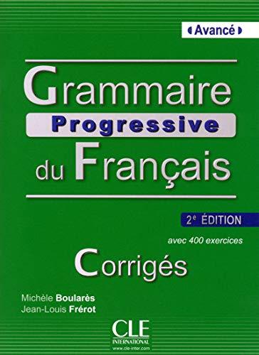 Grammaire Progressive du Francais - Nouvelle Edition: Corriges Avance (French Edition) (Progressive du français perfectionnement) Hardcover – May 13, 2013