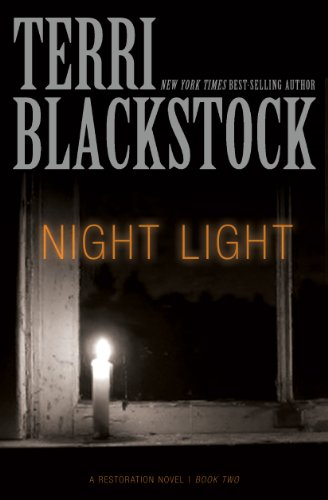 Night Light (The Restoration Series Book 2) (Teri Blackstock Kindle Books)