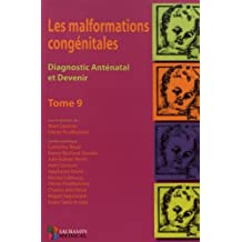 Malformations Congénitales T.9: Diagnostic Anténatal et Devenir