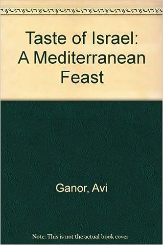Taste of Israel: A Mediterranean Feast by Ganor, Avi, Maiberg ...