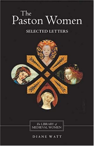 The Paston Women: Selected Letters (Library of Medieval Women)