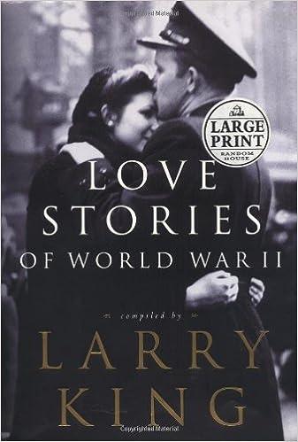 Love Stories Of World War Ii Random House Large Print Larry King