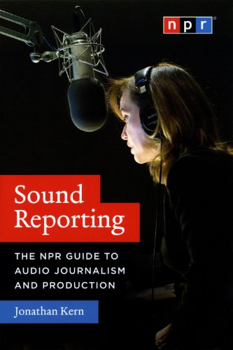 sound-reporting-the-npr-guide-to-audio-journalism-and-production