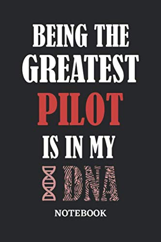 Being the Greatest Pilot is in my DNA Notebook: 6x9 inches - 110 ruled, lined pages • Greatest Passionate Office Job Journal Utility • Gift, Present Idea